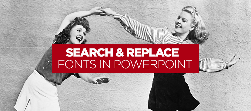 How to search and replace all the fonts in your PowerPoint